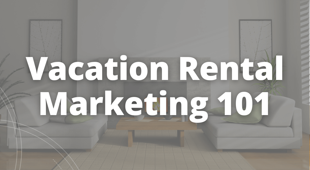 Vacation Rental Marketing Strategies For 2021 (Airbnb & More!)